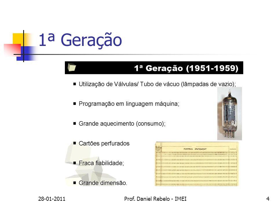 28-01-2011Prof. Daniel Rebelo - IMEI4 1ª Geração