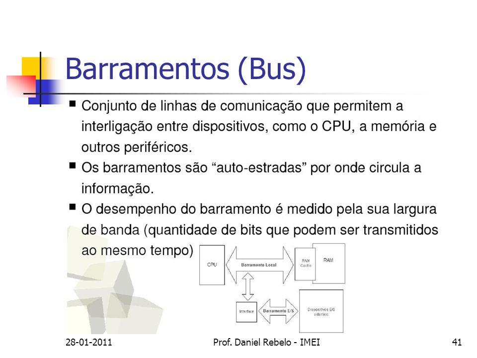 Barramentos (Bus) 28-01-2011Prof. Daniel Rebelo - IMEI41
