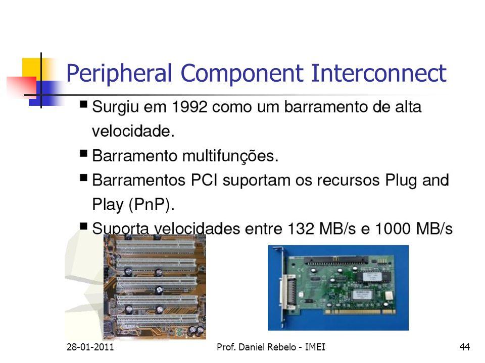 Peripheral Component Interconnect 28-01-2011Prof. Daniel Rebelo - IMEI44