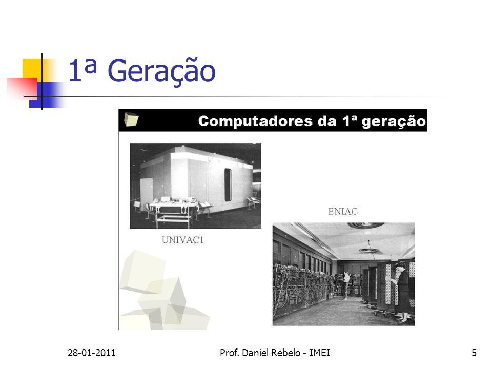 28-01-2011Prof. Daniel Rebelo - IMEI5 1ª Geração
