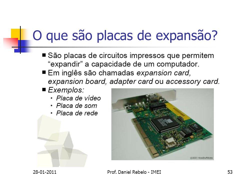 O que são placas de expansão? 28-01-2011Prof. Daniel Rebelo - IMEI53