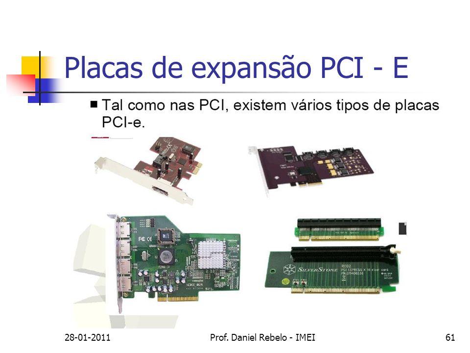 Placas de expansão PCI - E 28-01-2011Prof. Daniel Rebelo - IMEI61