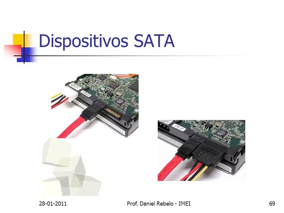 Dispositivos SATA 28-01-2011Prof. Daniel Rebelo - IMEI69