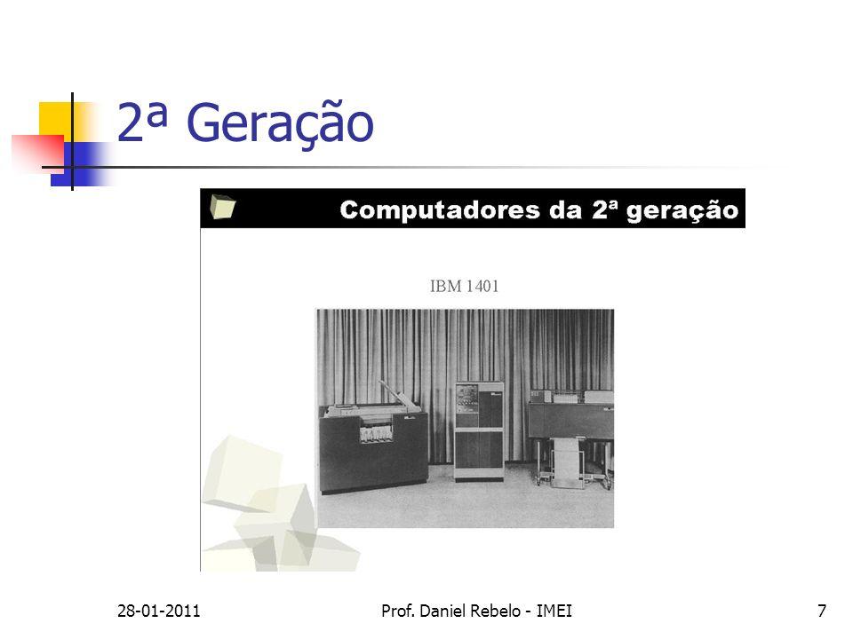 28-01-2011Prof. Daniel Rebelo - IMEI7 2ª Geração