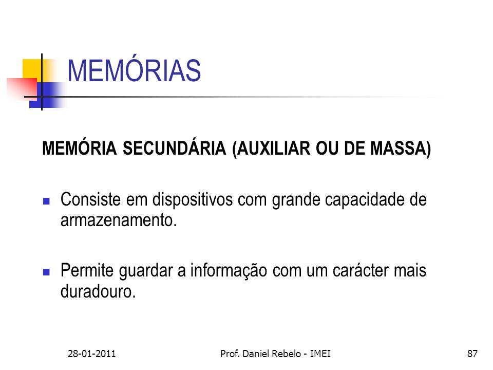 MEMÓRIAS MEMÓRIA SECUNDÁRIA (AUXILIAR OU DE MASSA) Consiste em dispositivos com grande capacidade de armazenamento. Permite guardar a informação com u