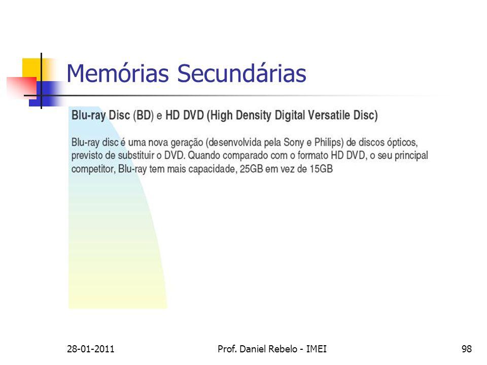 Memórias Secundárias 28-01-201198Prof. Daniel Rebelo - IMEI