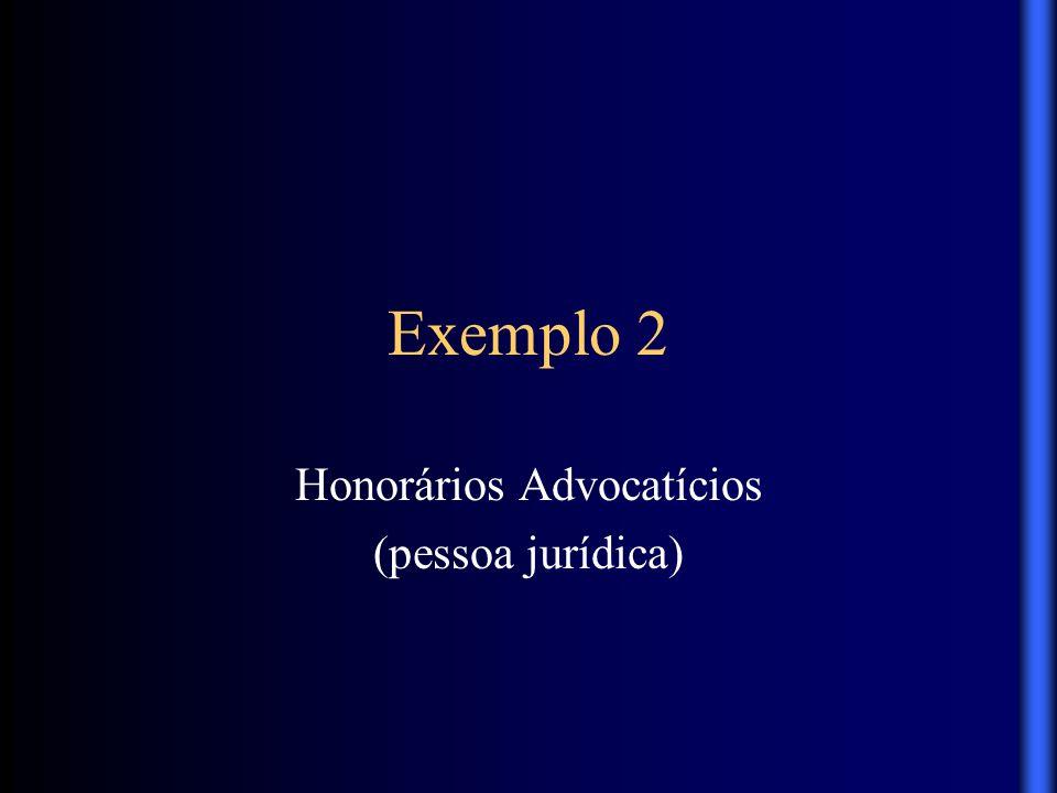 Exemplo 2 Honorários Advocatícios (pessoa jurídica)