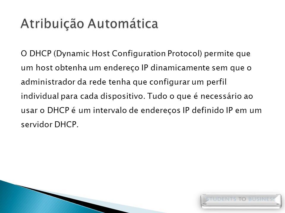 O DHCP (Dynamic Host Configuration Protocol) permite que um host obtenha um endereço IP dinamicamente sem que o administrador da rede tenha que config