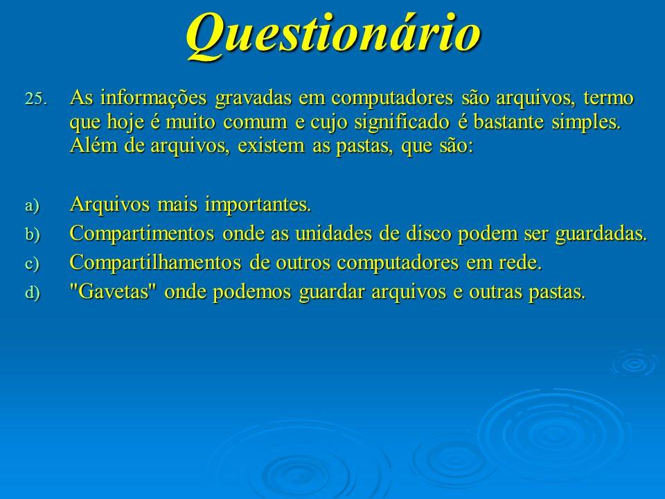 Questionário 26.As pessoas recebem, transmitem e processam informações.
