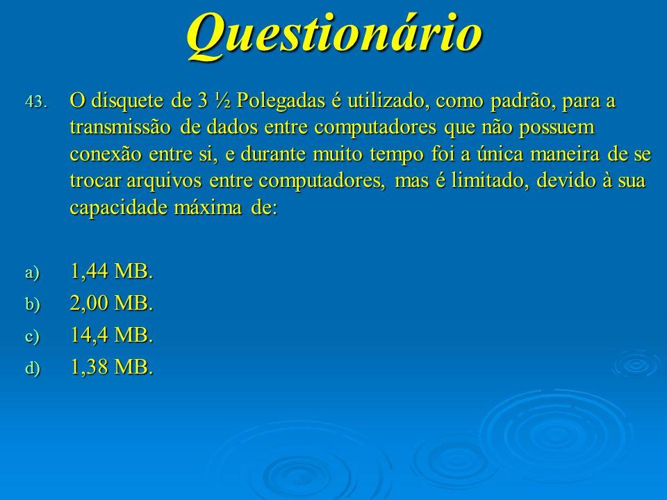 Questionário 44. O formato padrão de arquivos gerados pelo Paint é: a) Txt. b) Jpg. c) Bmp. d) Gif.