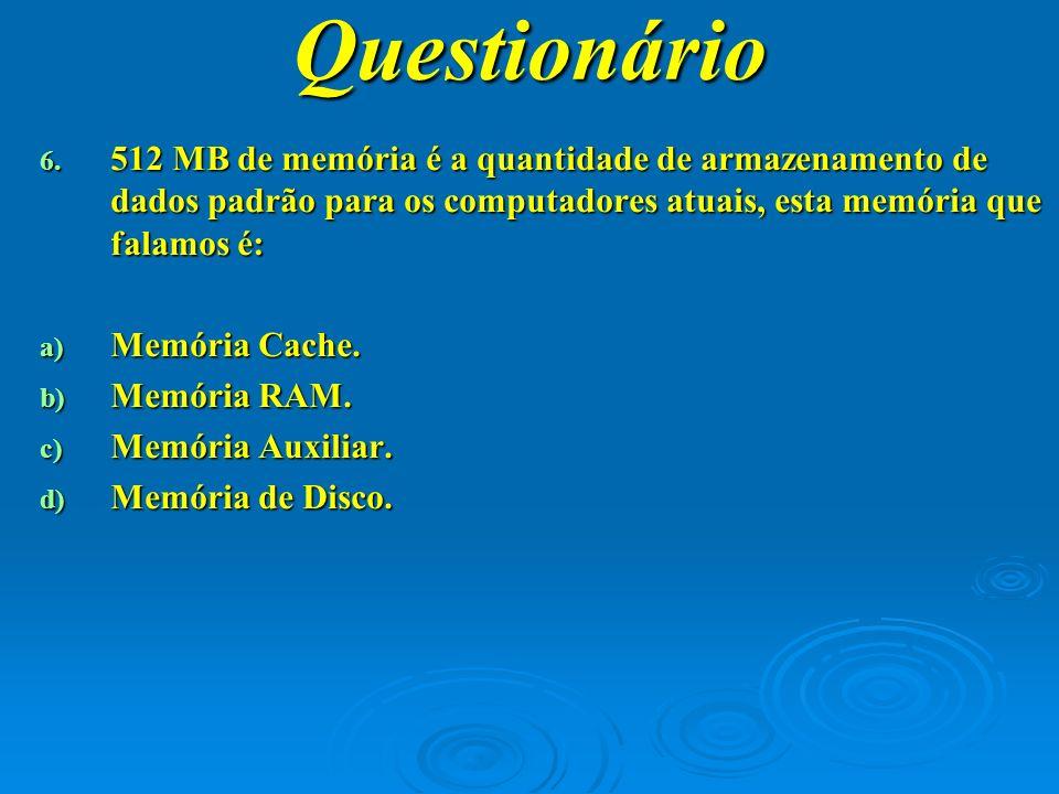 Questionário 7.A Calculadora pode ser exibida nos seguintes formatos: a) Padrão e Científica.