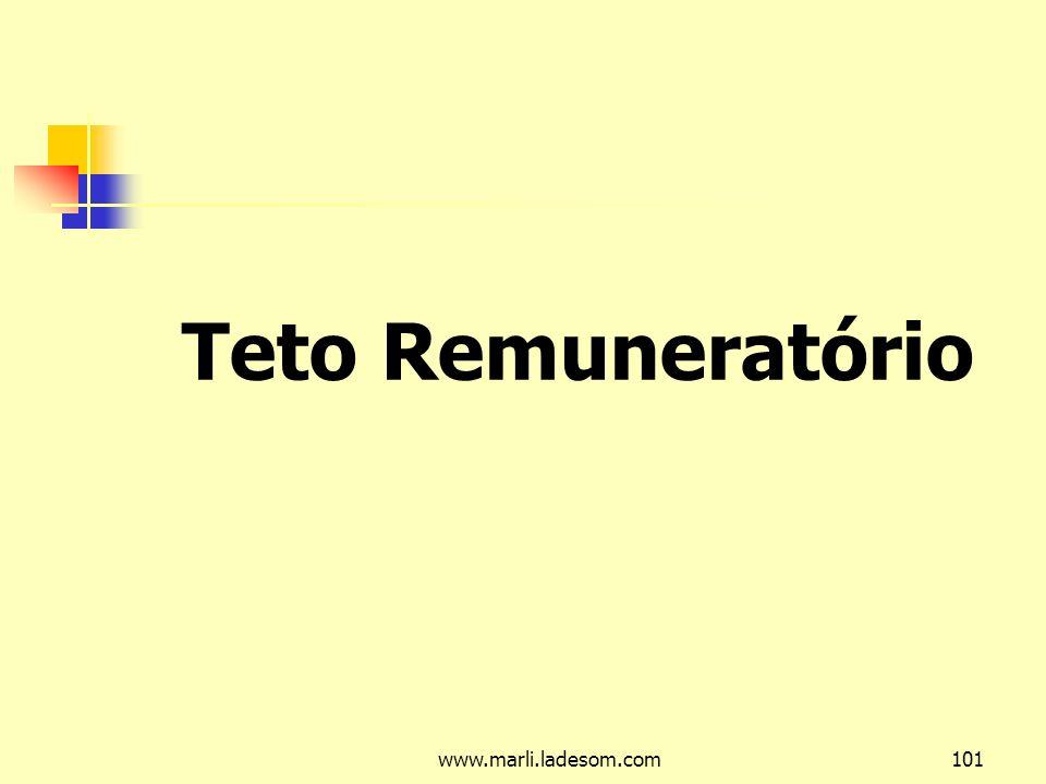 www.marli.ladesom.com101 Teto Remuneratório