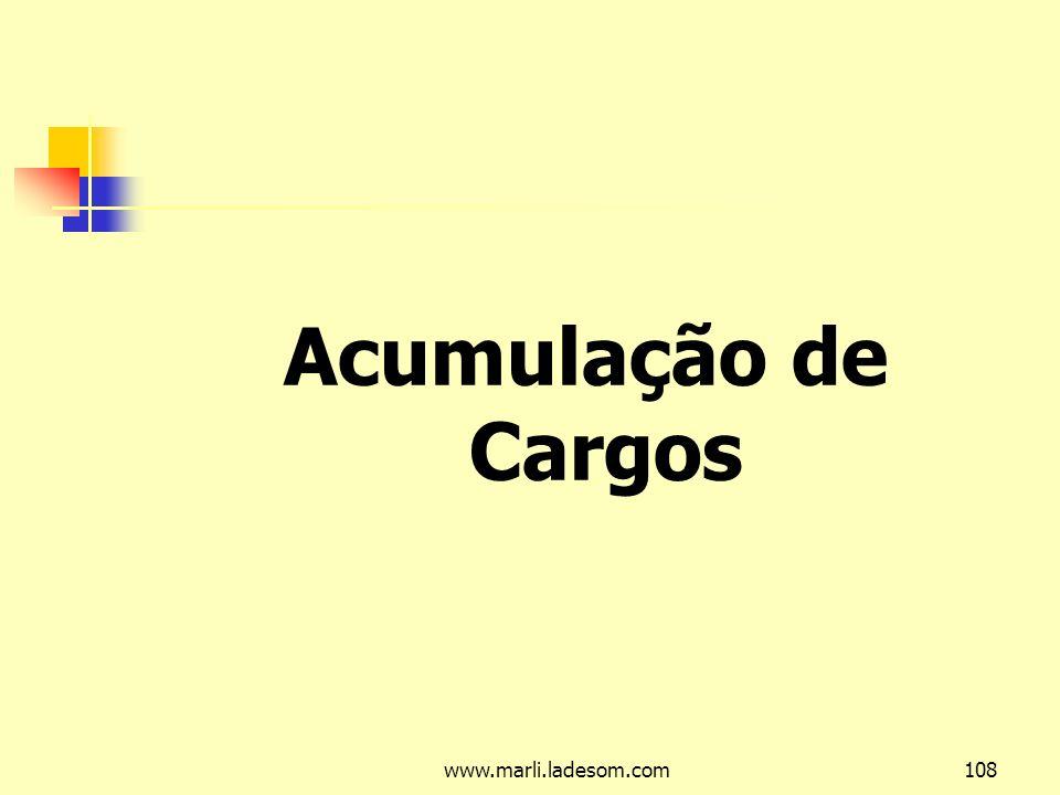 www.marli.ladesom.com108 Acumulação de Cargos