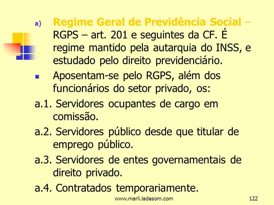 www.marli.ladesom.com122 a) Regime Geral de Previdência Social – RGPS – art.