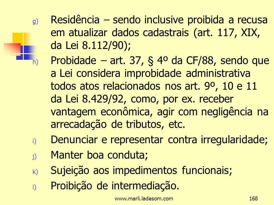 www.marli.ladesom.com168 g) Residência – sendo inclusive proibida a recusa em atualizar dados cadastrais (art.