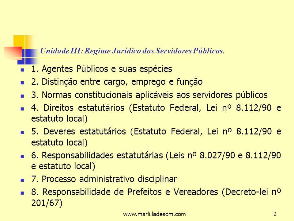 www.marli.ladesom.com63 5) O diploma ou habilitação legal deve ser exercido na posse e não na inscrição no serviço público (Sumula 266 STJ).