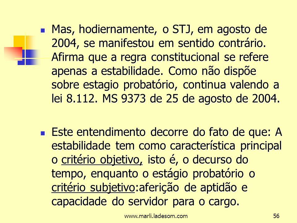 www.marli.ladesom.com56 Mas, hodiernamente, o STJ, em agosto de 2004, se manifestou em sentido contrário.