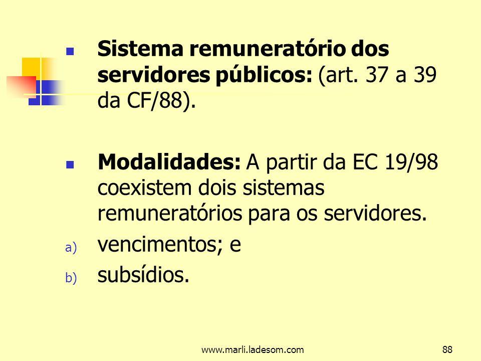 www.marli.ladesom.com88 Sistema remuneratório dos servidores públicos: (art.