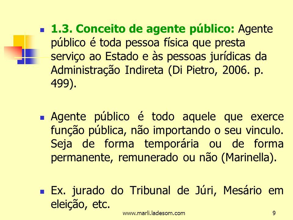 www.marli.ladesom.com20 Algumas categorias ocupam, necessariamente o regime estatutário – cargos públicos, são elas: a) Membros da magistratura, MP, TC, Advocacia Pública e Defensoria Pública.