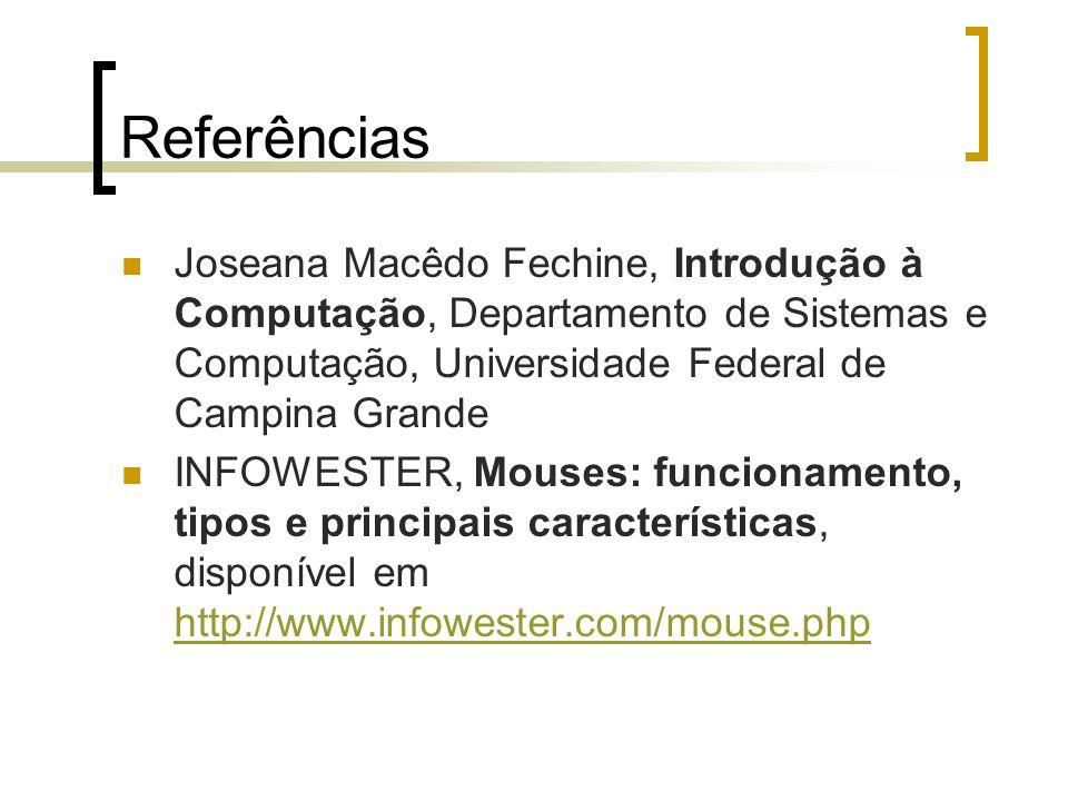 Referências Joseana Macêdo Fechine, Introdução à Computação, Departamento de Sistemas e Computação, Universidade Federal de Campina Grande INFOWESTER,