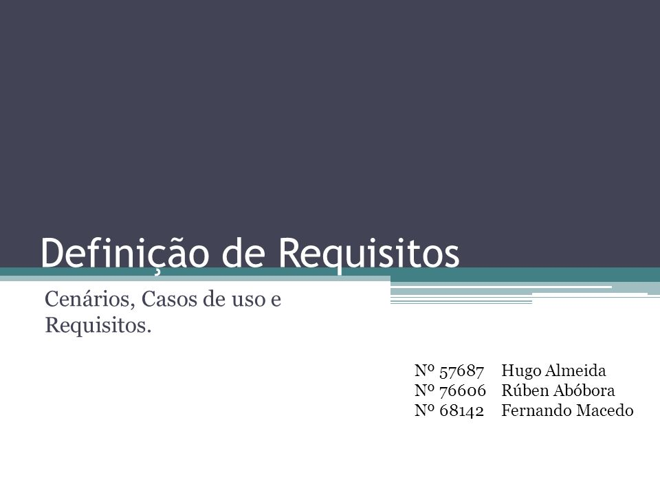 Definição de Requisitos Cenários, Casos de uso e Requisitos.