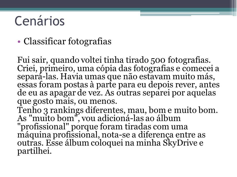 Cenários Classificar fotografias Fui sair, quando voltei tinha tirado 500 fotografias.