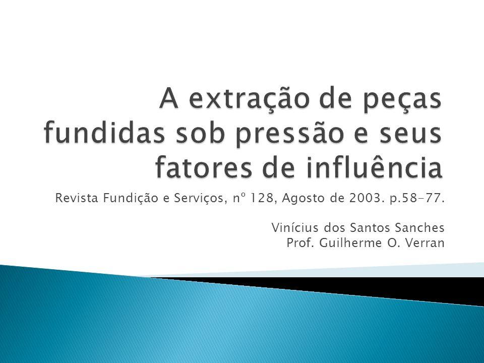 Revista Fundição e Serviços, nº 128, Agosto de 2003. p.58-77. Vinícius dos Santos Sanches Prof. Guilherme O. Verran