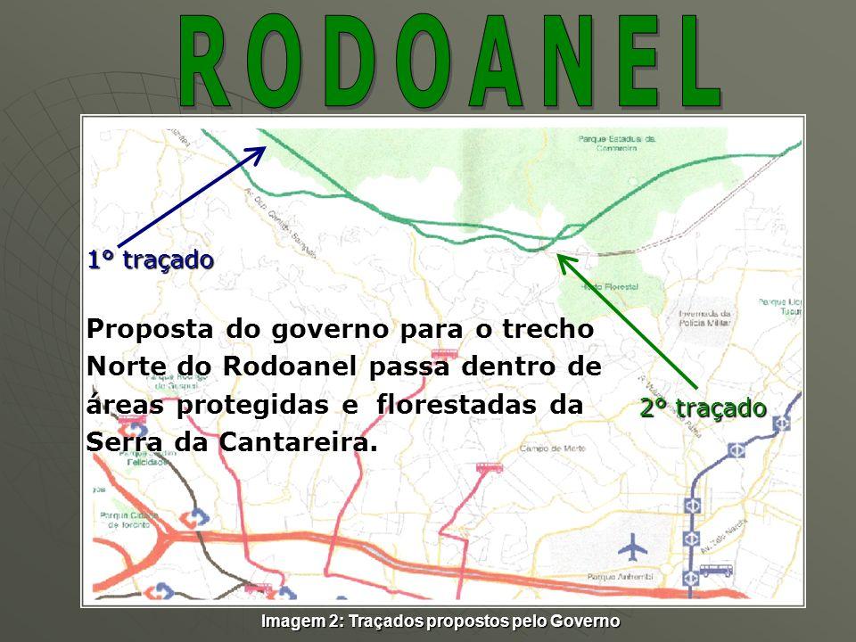 Proposta do governo para o trecho Norte do Rodoanel passa dentro de áreas protegidas e florestadas da Serra da Cantareira. 1° traçado 2° traçado Image