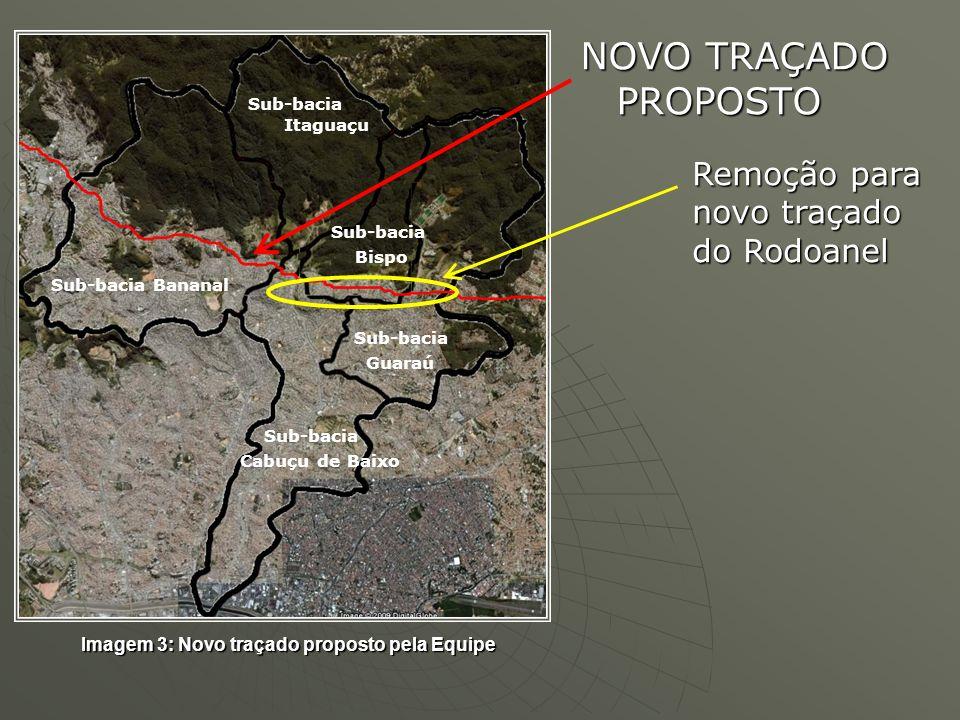 NOVO TRAÇADO PROPOSTO Remoção para novo traçado do Rodoanel Sub-bacia Cabuçu de Baixo Sub-bacia Guaraú Sub-bacia Bispo Sub-bacia Itaguaçu Sub-bacia Ba