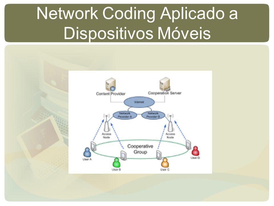 Network Coding Aplicado a Dispositivos Móveis