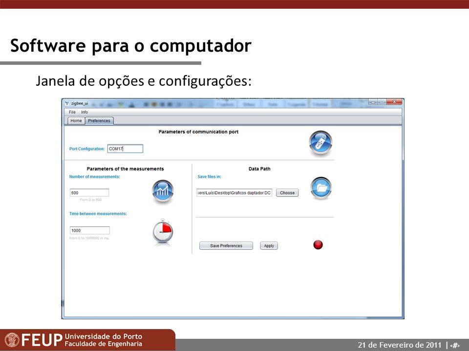 13 Software para o computador Janela de opções e configurações: 21 de Fevereiro de 2011 |