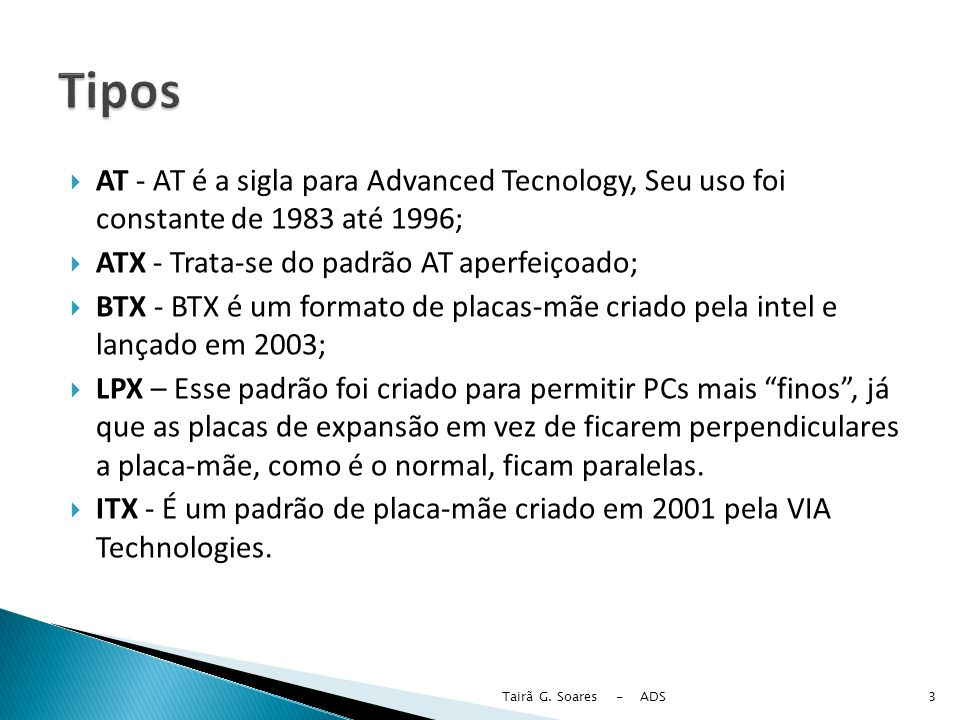 Asus - Taiwan Intel - USA MSI - Taiwan Gigabyte – Taiwan Tairã G. Soares - ADS4