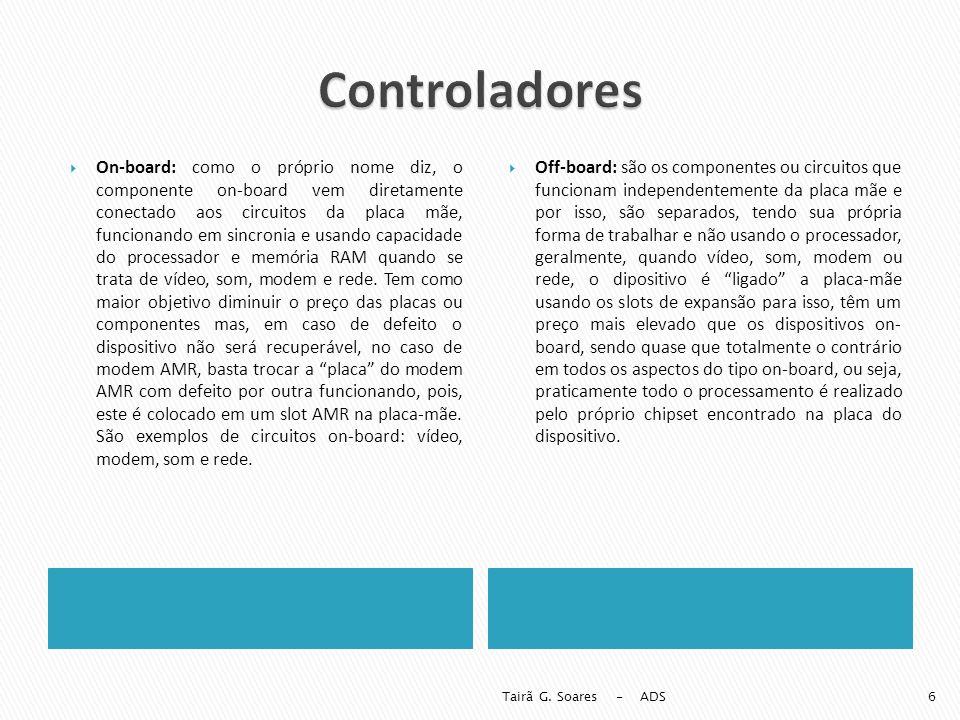 On-board: como o próprio nome diz, o componente on-board vem diretamente conectado aos circuitos da placa mãe, funcionando em sincronia e usando capac