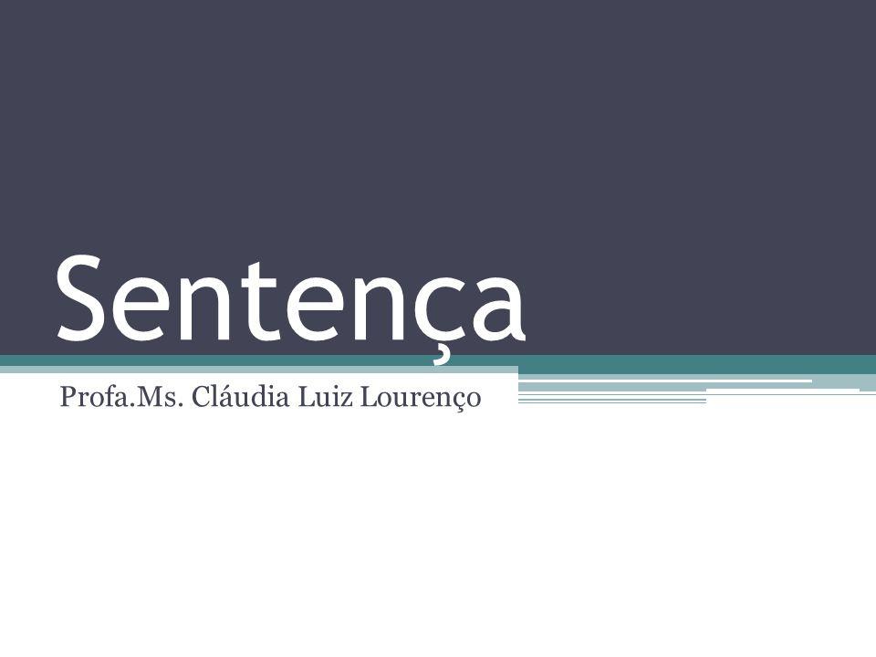 Sentença Profa.Ms. Cláudia Luiz Lourenço