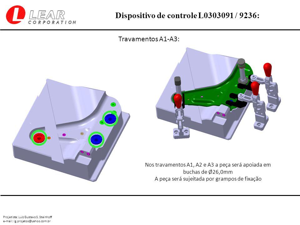 Projetista: Luiz Gustavo S. Steinhoff e-mail: lg.projetos@yahoo.com.br Dispositivo de controle L0303091 / 9236: Travamentos A1-A3: Nos travamentos A1,