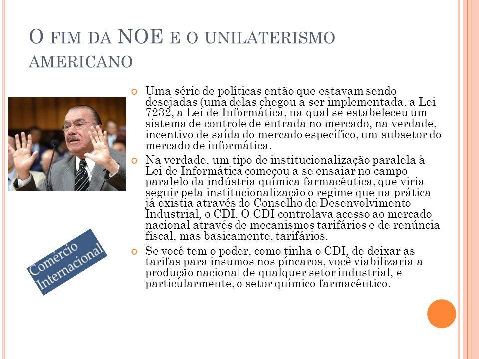 O FIM DA NOE E O UNILATERISMO AMERICANO Uma série de políticas então que estavam sendo desejadas (uma delas chegou a ser implementada.