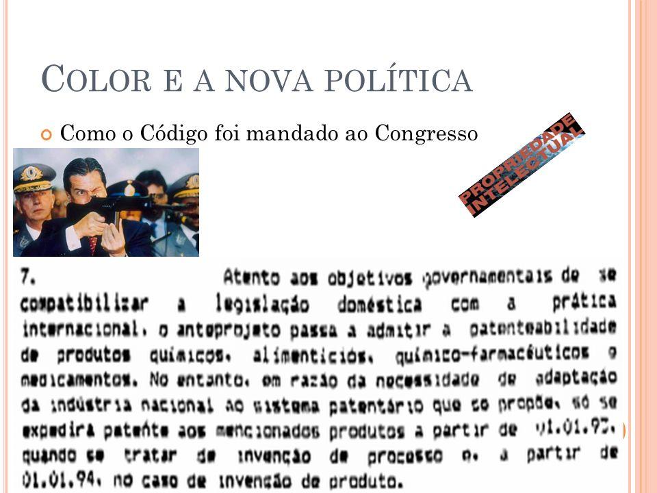 C OLOR E A NOVA POLÍTICA Como o Código foi mandado ao Congresso