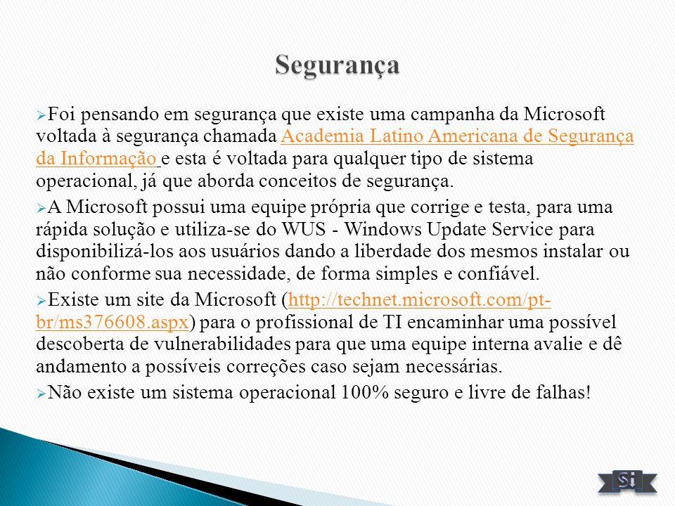 Foi pensando em segurança que existe uma campanha da Microsoft voltada à segurança chamada Academia Latino Americana de Segurança da Informação e esta