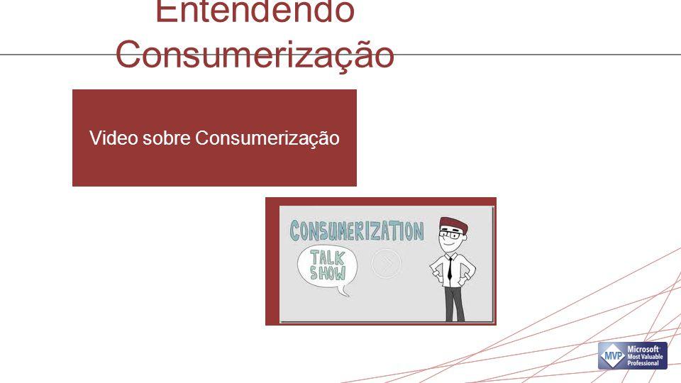 Entendendo Consumerização Video sobre Consumerização