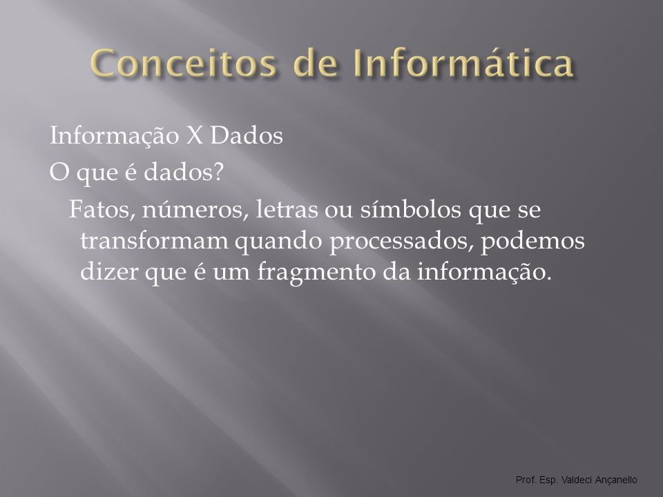 Prof.Esp. Valdeci Ançanello O que é Informação.