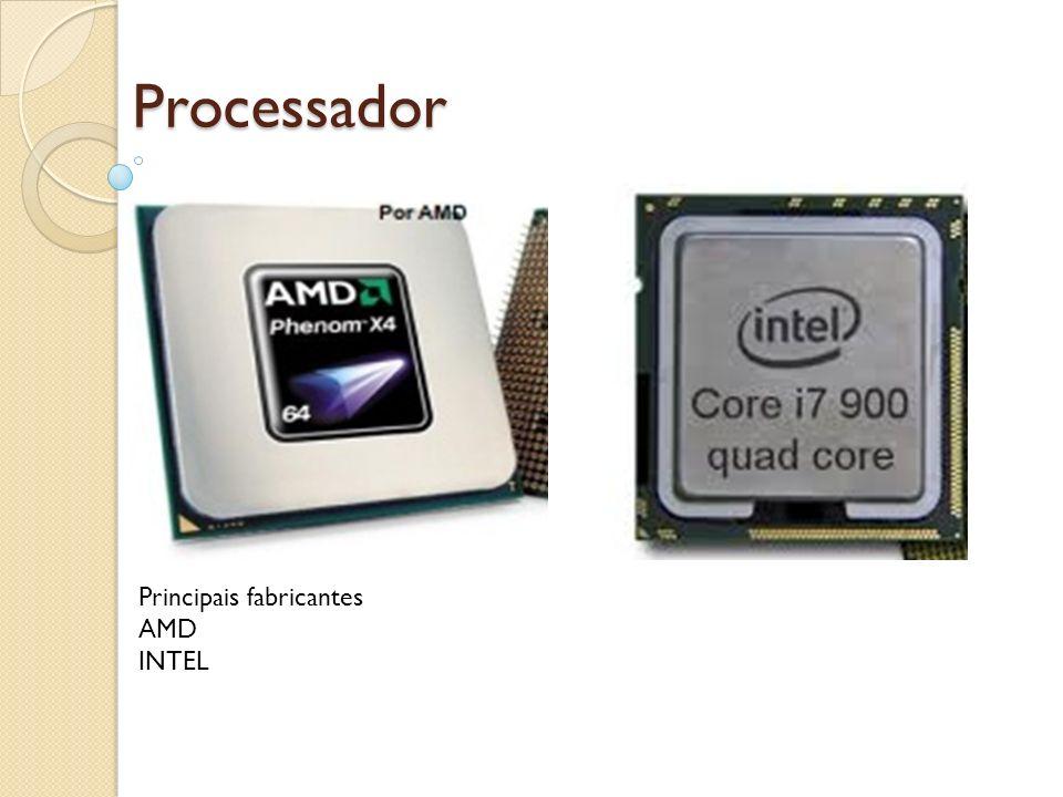 Processador Principais fabricantes AMD INTEL