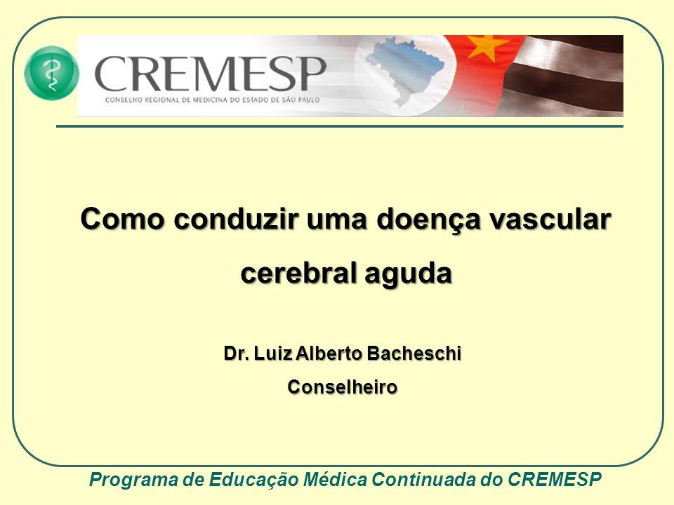 Programa de Educação Médica Continuada do CREMESP Conceito O acidente vascular cerebral (AVC) é definido como um déficit neurológico súbito motivado por isquemia ou hemorragia no SNC.