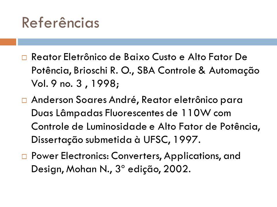 Referências Reator Eletrônico de Baixo Custo e Alto Fator De Potência, Brioschi R.