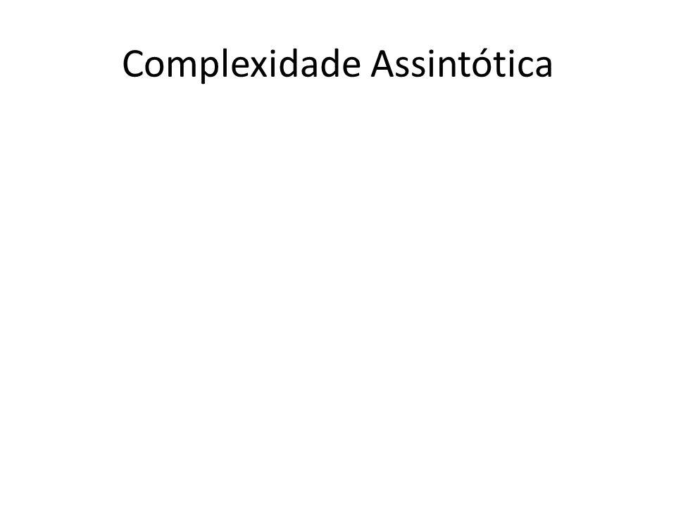 Complexidade Assintótica