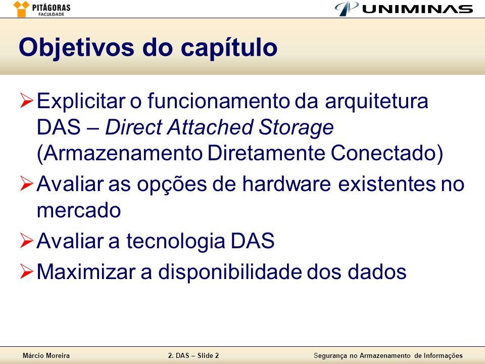 Márcio Moreira2.DAS – Slide 3Segurança no Armazenamento de Informações O que é o DAS.