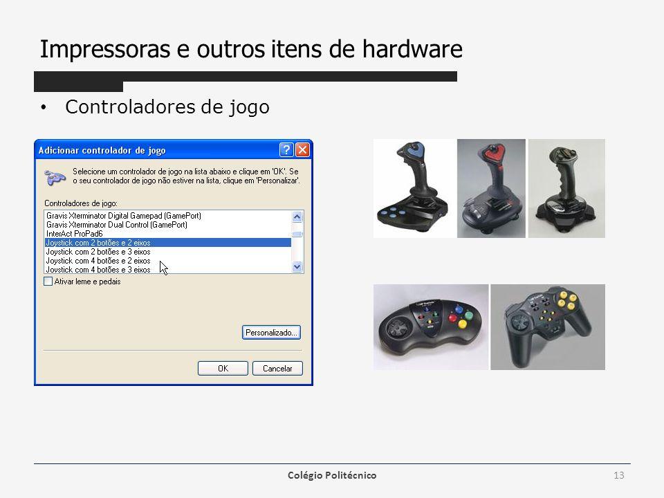 Impressoras e outros itens de hardware Controladores de jogo Colégio Politécnico13