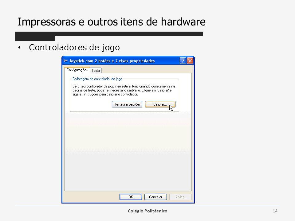 Impressoras e outros itens de hardware Controladores de jogo Colégio Politécnico14
