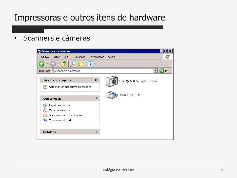 Impressoras e outros itens de hardware Scanners e câmeras Colégio Politécnico19
