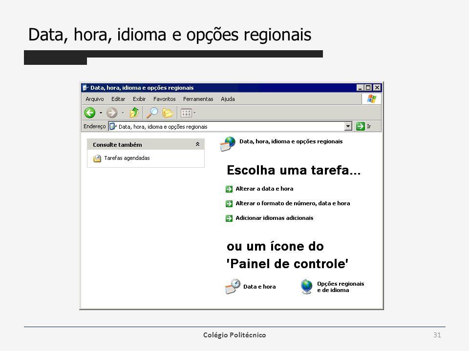 Data, hora, idioma e opções regionais Colégio Politécnico31