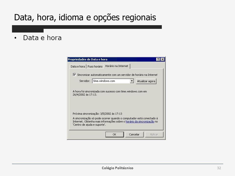 Data, hora, idioma e opções regionais Data e hora Colégio Politécnico32